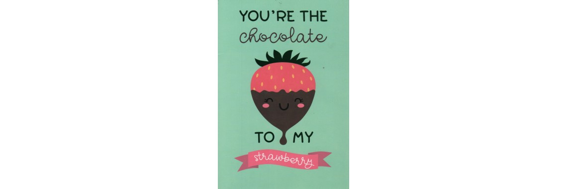 Kaart You're the Chocolate to my Strawberry
